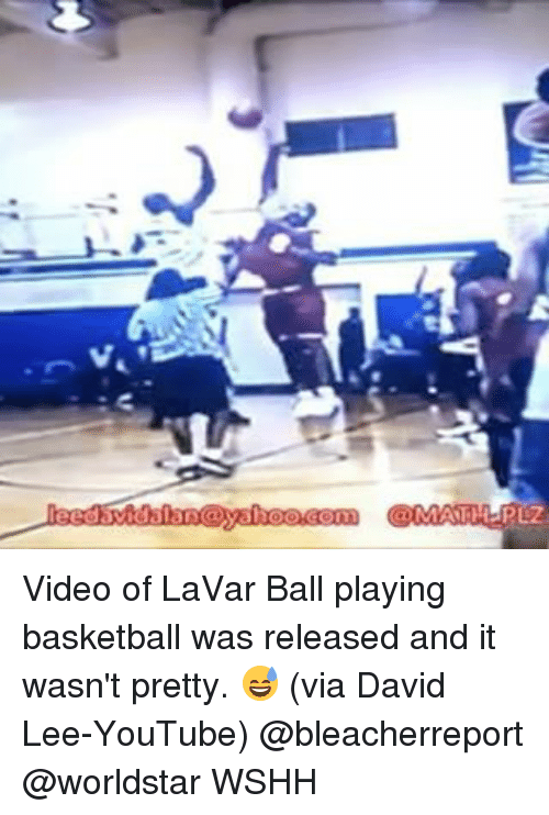 Memes, 🤖, and Lee: Video of LaVar Ball playing basketball was released and it wasn't pretty. 😅 (via David Lee-YouTube) @bleacherreport @worldstar WSHH