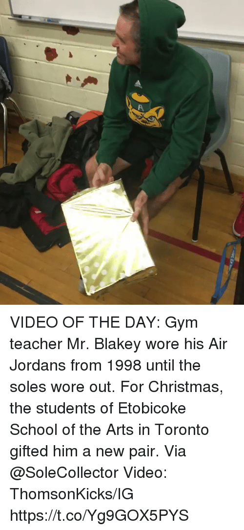 Sizzle: VIDEO OF THE DAY:  Gym teacher Mr. Blakey wore his Air Jordans from 1998 until the soles wore out.   For Christmas, the students of Etobicoke School of the Arts in Toronto gifted him a new pair.   Via @SoleCollector Video: ThomsonKicks/IG   https://t.co/Yg9GOX5PYS