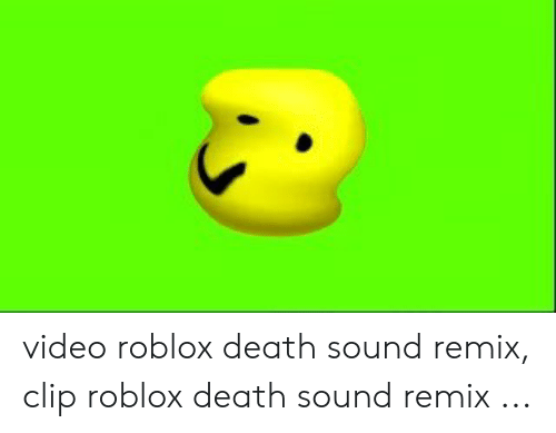 Video Roblox Death Sound Remix Clip Roblox Death Sound Remix