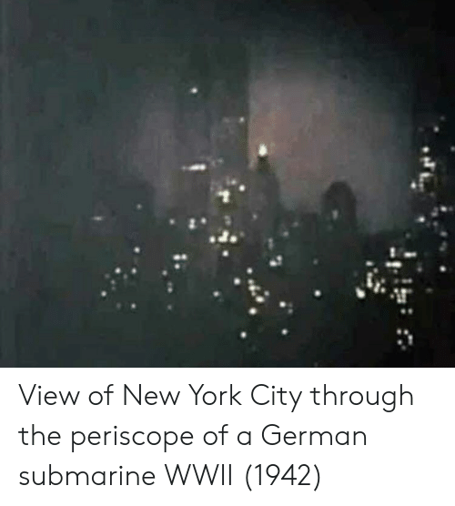 New York, Periscope, and New York City: View of New York City through the periscope of a German submarine WWII (1942)