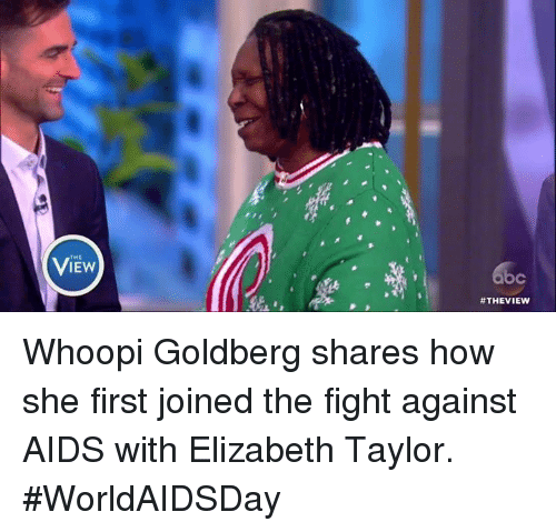 Memes, Whoopi Goldberg, and Elizabeth Taylor: VIEW  Whoopi Goldberg shares how she first joined the fight against AIDS with Elizabeth Taylor. #WorldAIDSDay