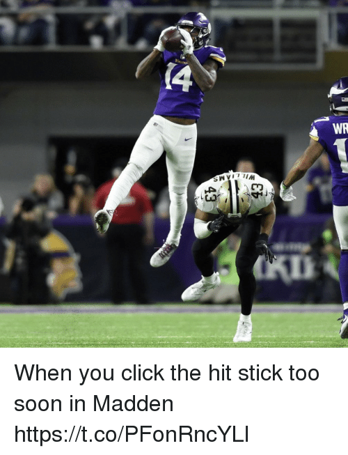 Click, Football, and Nfl: Viking  (4  WR When you click the hit stick too soon in Madden https://t.co/PFonRncYLl