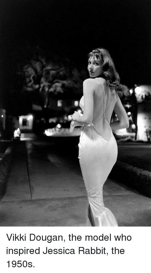 Dresses, Rabbit, and Jessica Rabbit: Vikki Dougan, the model who inspired Jessica Rabbit, the 1950s.