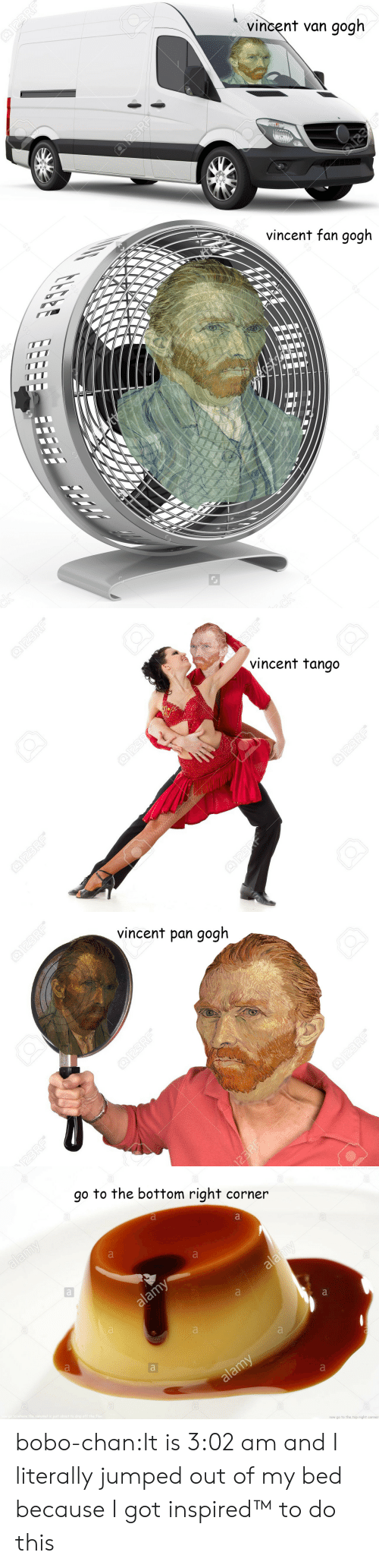 Tumblr, Vincent Van Gogh, and Blog: vincent van gogh   vincent fan gogh  TIT   vincent tango   vincent pan gogh   go to the bottom right corner  on gogh  to where the c  now go to the top right corner bobo-chan:It is 3:02 am and I literally jumped out of my bed because I got inspired™ to do this