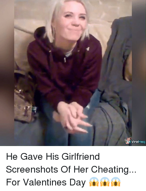 Cheating, Memes, and Valentine's Day: ViralHog He Gave His Girlfriend Screenshots Of Her Cheating... For Valentines Day 😱😱😱