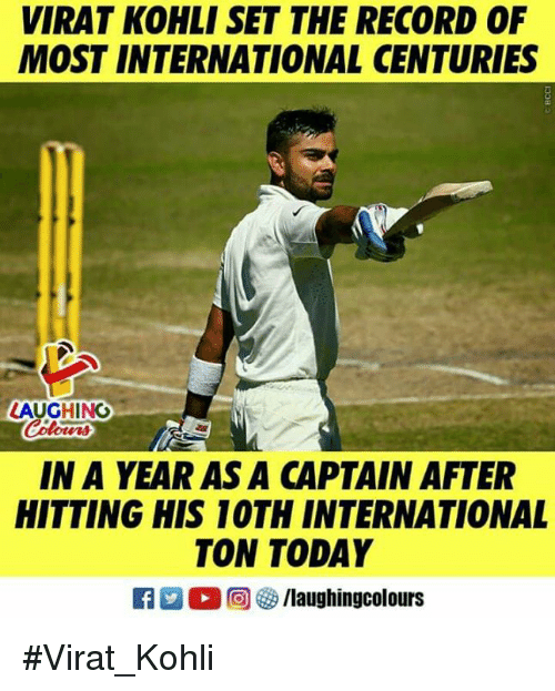 Record, Today, and International: VIRAT KOHLI SET THE RECORD OF  MOST INTERNATIONAL CENTURIES  LAUGHING  Color  IN A YEAR AS A CAPTAIN AFTER  HITTING HIS 10TH INTERNATIONAL  TON TODAY #Virat_Kohli