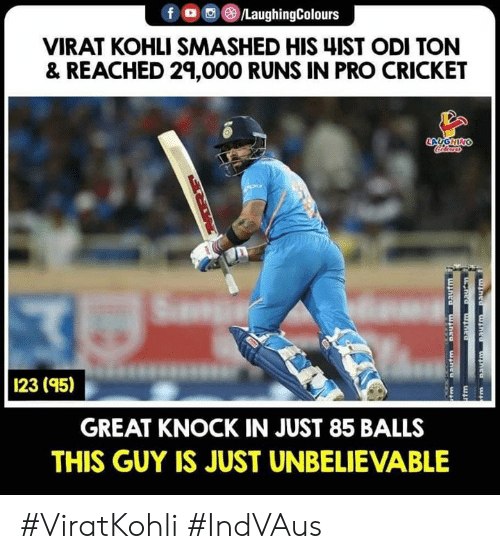 Cricket, Pro, and Indianpeoplefacebook: VIRAT KOHLI SMASHED HIS 4IST ODI TON  & REACHED 29,000 RUNS IN PRO CRICKET  1  23 (95)  GREAT KNOCK IN JUST 85 BALLS  THIS GUY IS JUST UNBELIEVABLE #ViratKohli #IndVAus