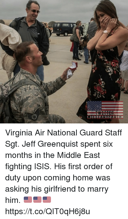 Isis, Memes, and Home: Virginia Air National Guard Staff Sgt. Jeff Greenquist  spent six months in the Middle East fighting ISIS. His first order of duty upon coming home was asking his girlfriend to marry him. 🇺🇸🇺🇸🇺🇸 https://t.co/QIT0qH6j8u