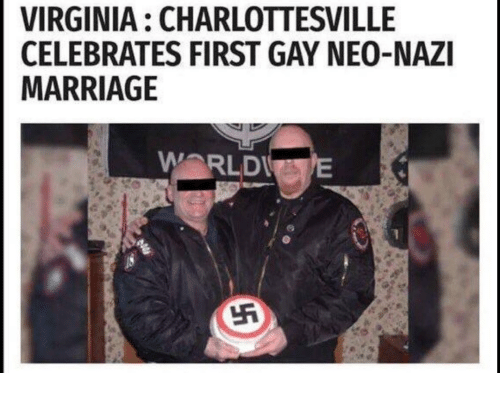 Marriage, Virginia, and Gay: VIRGINIA: CHARLOTTESVILLE  CELEBRATES FIRST GAY NEO-NAZI  MARRIAGE