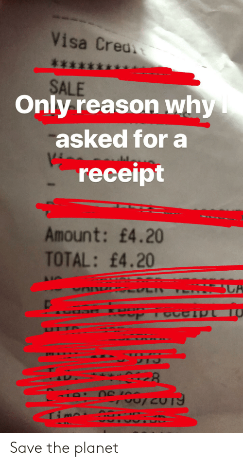 Visa Creai **** SALE Only Reason Why Asked for a Receipt