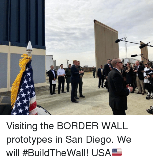 San Diego, Usa, and San: Visiting the BORDER WALL prototypes in San Diego. We will #BuildTheWall! USA🇺🇸