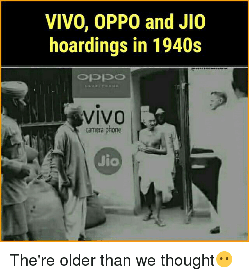 Memes, Phone, and Camera: VIVO, 0PPO and Jl0  hoardings in 1940s  VIVO  camera phone  Jio The're older than we thought😶
