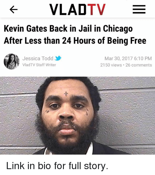 VLADTV E Kevin Gates Back in Jail in Chicago After Less Than 24