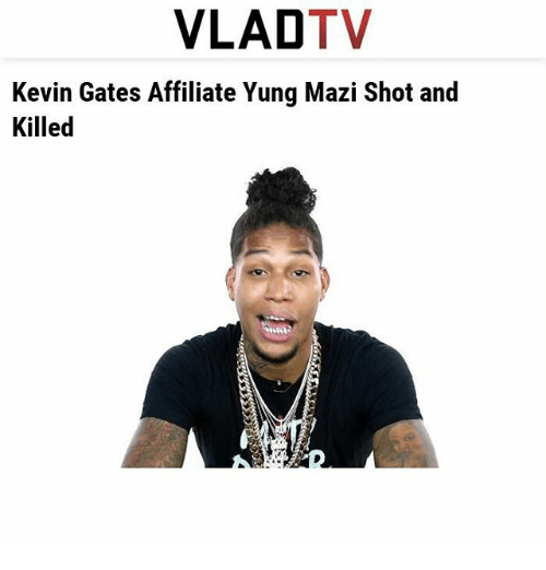 VLADTV Kevin Gates Affiliate Yung Mazi Shot and Killed | Kevin Gates
