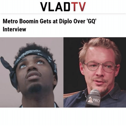 vladtv metro boomin gets at diplo over gq interview pro 27127741 vladtv metro boomin gets at diplo over 'gq' interview pro meme,Metro Boomin Meme