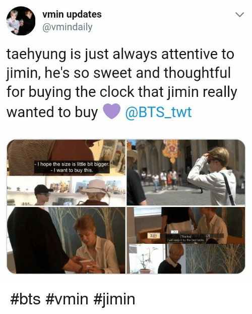 Clock, Bts, and Hope: vmin updates  @vmindaily  taehyung is just always attentive to  jimin, he's so sweet and thoughtful  for buying the clock that jimin really  wanted to buy@BTS_twt  - I hope the size is little bit bigger  - I want to buy this  12  Thanks  I wil keep it by the bed table. #bts #vmin #jimin