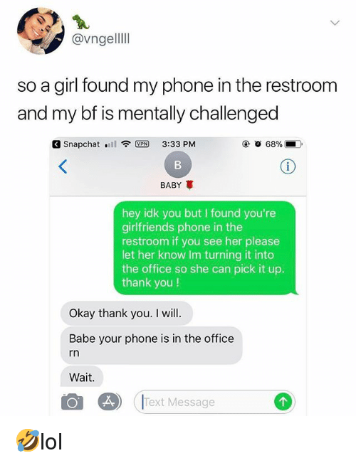 vngellli so a girl found my phone in the restroom 31090272 so a girl found my phone in the restroom and my bf is mentally