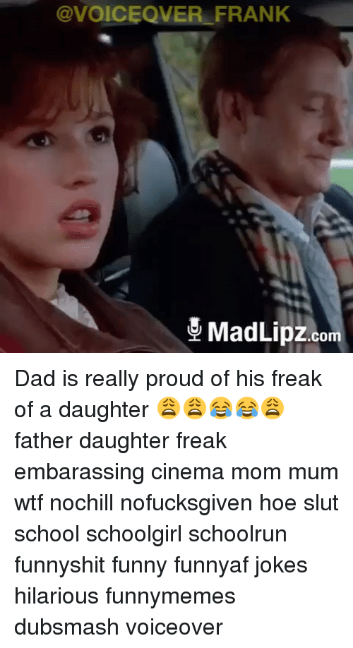 QVER FRANK MadLipzcom Dad Is Really Proud of His Freak of a