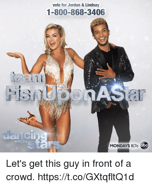 Memes, Mondays, and Jordan: vote for Jordan&Lindsay  1-800-868-3406  MONDAYS 817c obe  with the Let's get this guy in front of a crowd. https://t.co/GXtqfltQ1d