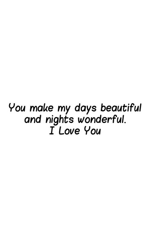 Beautiful, Love, and I Love You: Vou make my days beautiful  and nights wonderful.  I Love You
