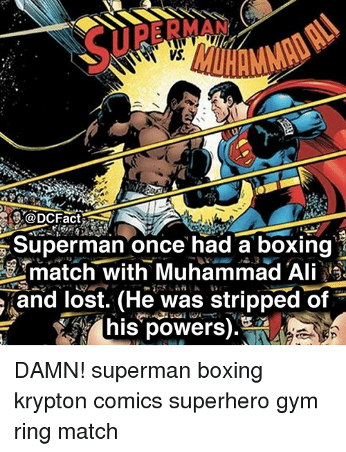 Ali, Boxing, and Gym: Vs.  @DCFact  Superman once had a boxing  match with Muhammad Ali  wastripped of  his powers. DAMN! superman boxing krypton comics superhero gym ring match