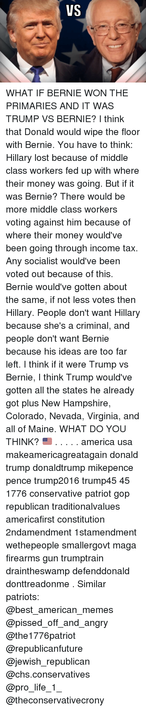 Vs What If Bernie Won The Primaries And It Was Trump I Think Pissed Him Off Pics Memes Taxes Colorado