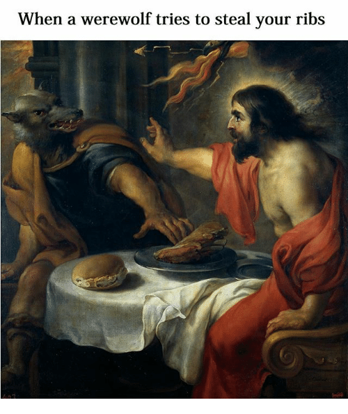 Classical Art, Werewolf, and Hen: W  hen a werewolf tries to steal your rib  s