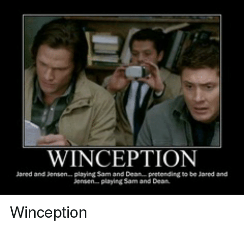 Inception Jared And Supernatural W INCEPTION Jensen Playing Sam