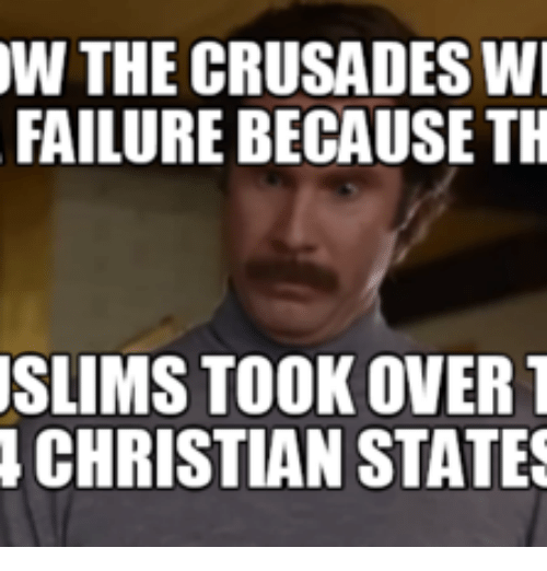 w the crusades wi failure because th slims took over 16174696 25 best farmersonly com meme memes comme memes, where memes