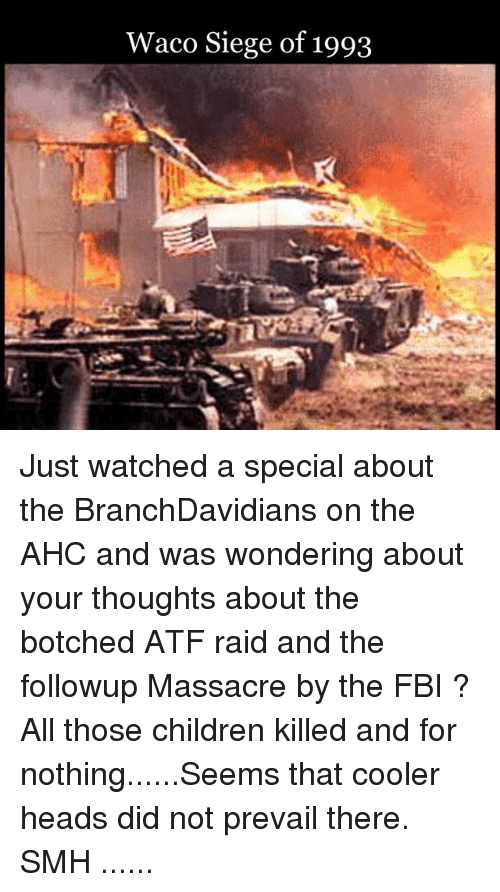 Waco Siege Of 1993 Just Watched A Special About The