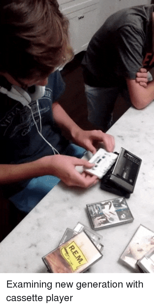 Wad Examining New Generation With Cassette Player | Player Meme on ME ME