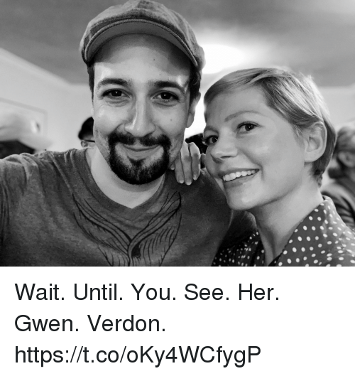 Memes, 🤖, and Her: Wait. Until. You. See. Her.  Gwen. Verdon. https://t.co/oKy4WCfygP