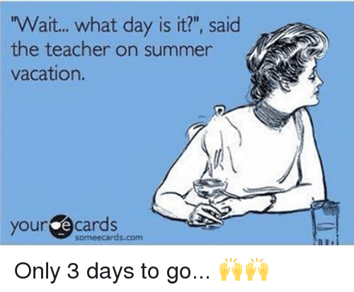 wait what day is it said the teacher on summer 25786121 ✅ 25 best memes about wait what wait what memes,Wait What Meme