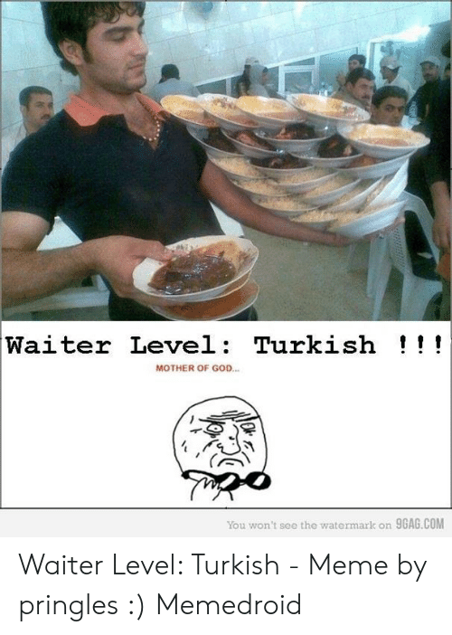 Waiter Level Turkish!!! MOTHER OF GOD You Won't See the