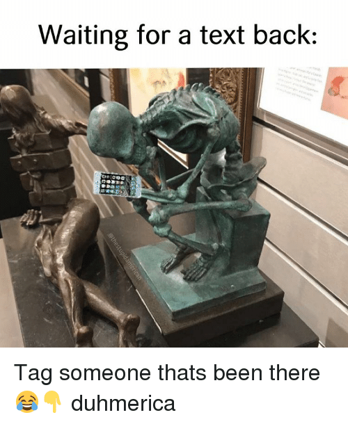 waiting for a text back tag someone thats been there 12168622 waiting for a text back tag someone thats been there
