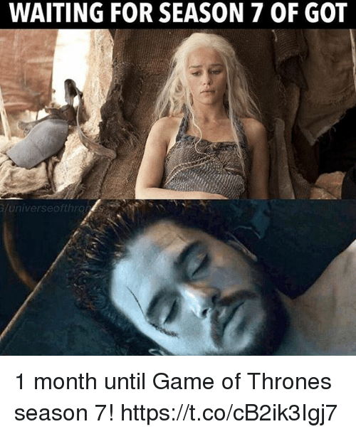 Game of Thrones, Game, and Waiting...: WAITING FOR SEASON 7 OF GOT  universeofthro 1 month until Game of Thrones season 7! https://t.co/cB2ik3Igj7