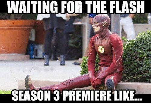 Memes, The Flash, and Waiting...: WAITING FOR THE FLASH  SEASON 3 PREMIERE LIKE