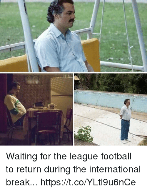 Football, Soccer, and Break: Waiting for the league football to return during the international break... https://t.co/YLtl9u6nCe