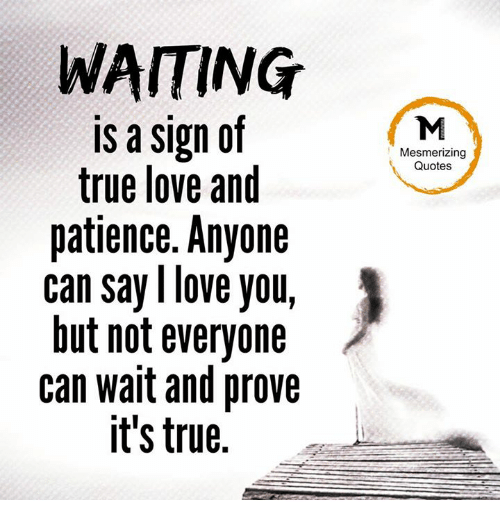 WAITING Is a Sign of True Love and Patience Anyone Can Say ...