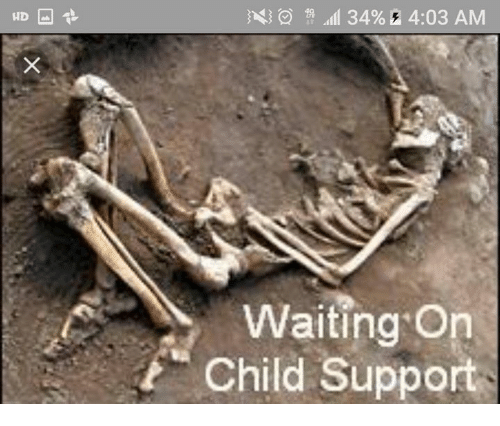 Child Support, Memes, and Waiting...: Waiting On  Child Support