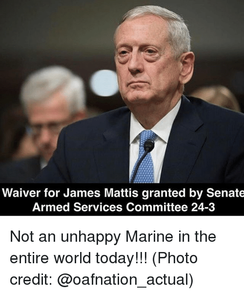 Memes, Marines, and James Mattis: Waiver for James Mattis granted by Senate  Armed Services Committee 24-3 Not an unhappy Marine in the entire world today!!! (Photo credit: @oafnation_actual)
