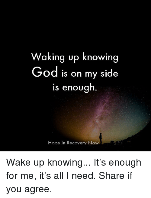 Waking Up Knowing God Is on My Side Is Enough Hope in