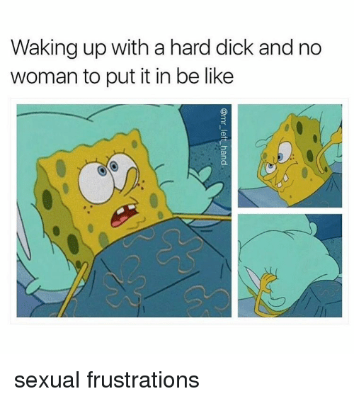 Angry Sexually Frustrated Woman