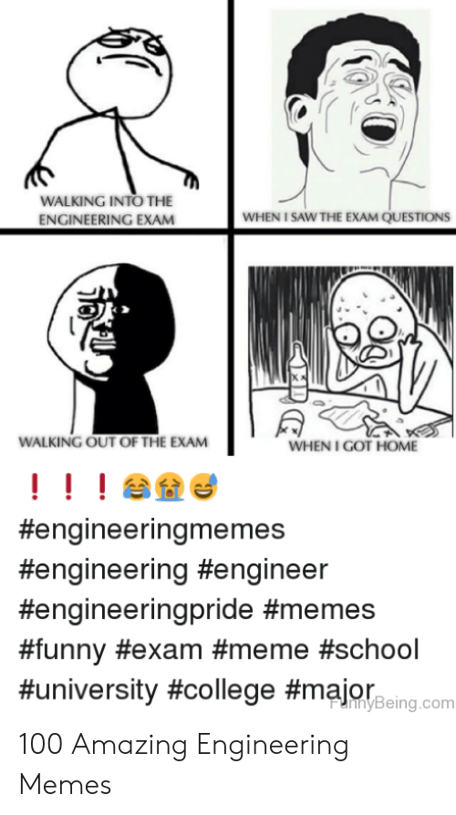 College, Funny, and Meme: WALKING INTO THE  ENGINEERING EXAM  WHEN I SAW THE EXAM QUESTIONS  WALKING OUT OF THE EXAM  WHEN I GOT HOME  !!!傘叠@  #engineering memes  #e ngineering 100 Amazing Engineering Memes