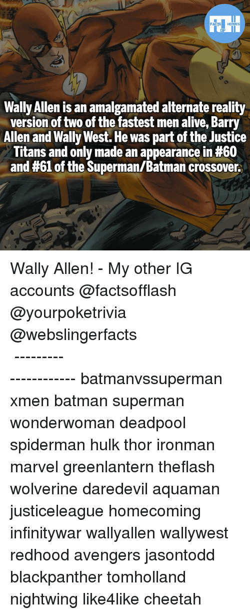 Alive, Batman, and Memes: Wally Allen is an amalgamated alternate reality  version of two of the fastest men alive, Barry  Allen and Wally West. He was part of the Justice  Titans and only made an appearance in #60  and #61 of the Superman/Batman crossover. Wally Allen! - My other IG accounts @factsofflash @yourpoketrivia @webslingerfacts ⠀⠀⠀⠀⠀⠀⠀⠀⠀⠀⠀⠀⠀⠀⠀⠀⠀⠀⠀⠀⠀⠀⠀⠀⠀⠀⠀⠀⠀⠀⠀⠀⠀⠀⠀⠀ ⠀⠀--------------------- batmanvssuperman xmen batman superman wonderwoman deadpool spiderman hulk thor ironman marvel greenlantern theflash wolverine daredevil aquaman justiceleague homecoming infinitywar wallyallen wallywest redhood avengers jasontodd blackpanther tomholland nightwing like4like cheetah