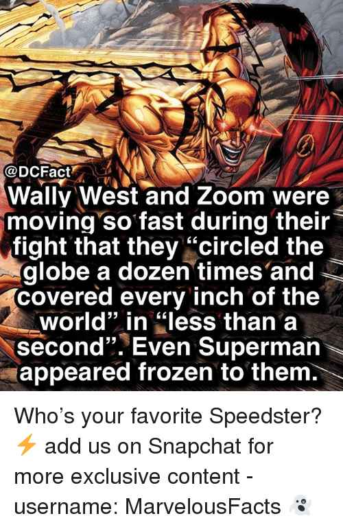"""Frozen, Memes, and Snapchat: Wally West and Zoom were  moving so fast during their  fight that they """"circled the  globe a dozen times'and  covered every inch of the  CL  world"""" in """"less than a  second"""". Even Superman  appeared frozen to them. \ Who's your favorite Speedster? ⚡️ add us on Snapchat for more exclusive content - username: MarvelousFacts 👻"""