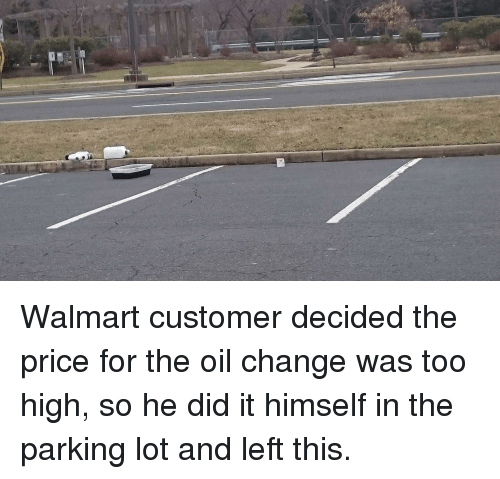 Walmart Oil Changes >> Walmart And Walmart Meme On Me Me