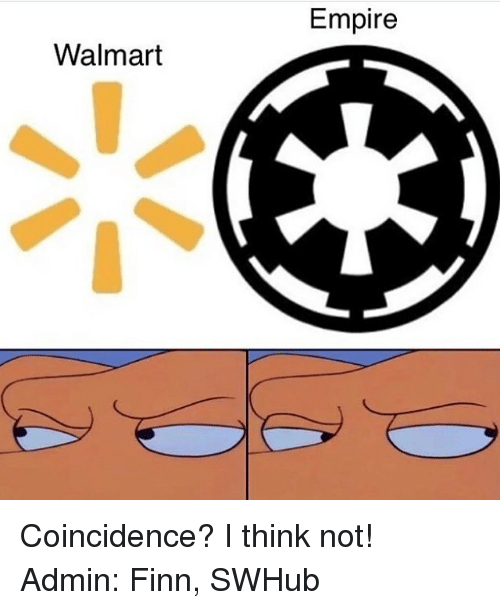 Memes, 🤖, and Empires: Walmart  Empire Coincidence? I think not! Admin: Finn, SWHub
