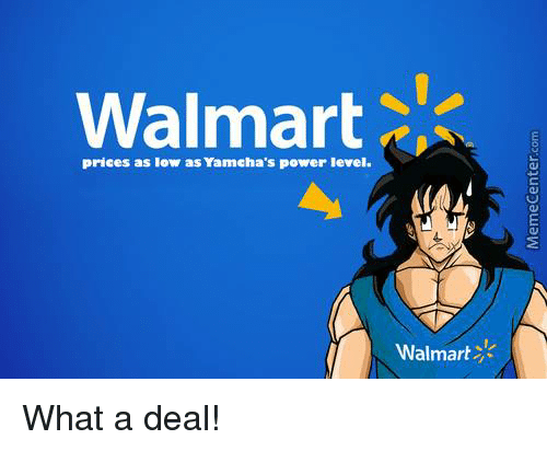Walmart Prices as Low as Yamcha's Power Level Walmart What a