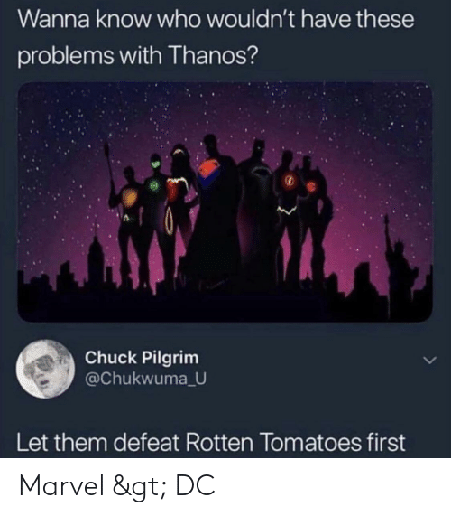 Wanna Know Who Wouldn't Have These Problems With Thanos